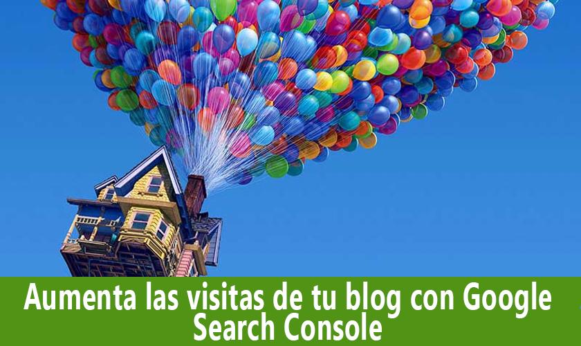 Aumenta las visitas de tu blog con Google Search Console