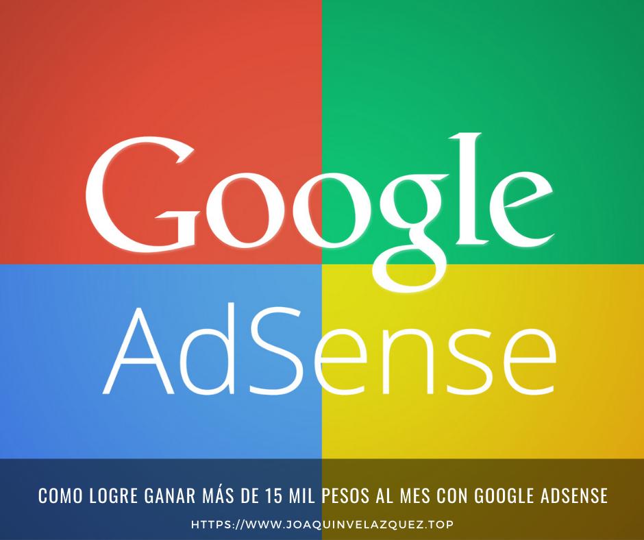 Como logre ganar más de 15 mil pesos al mes con Google Adsense