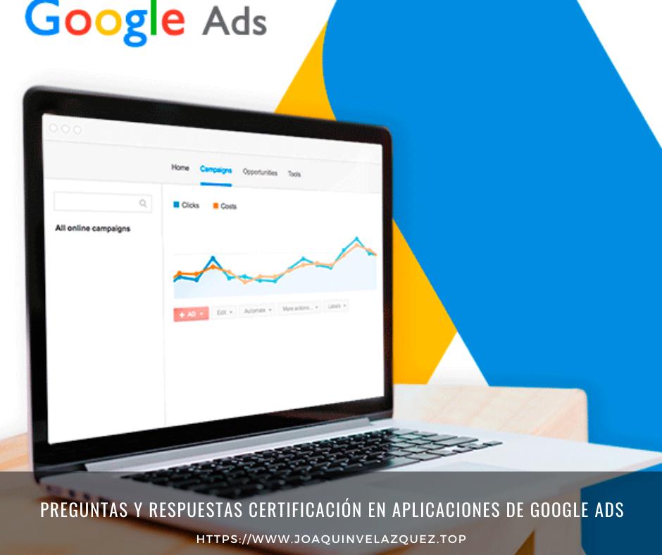 Preguntas y respuestas Certificación en Aplicaciones de Google Ads