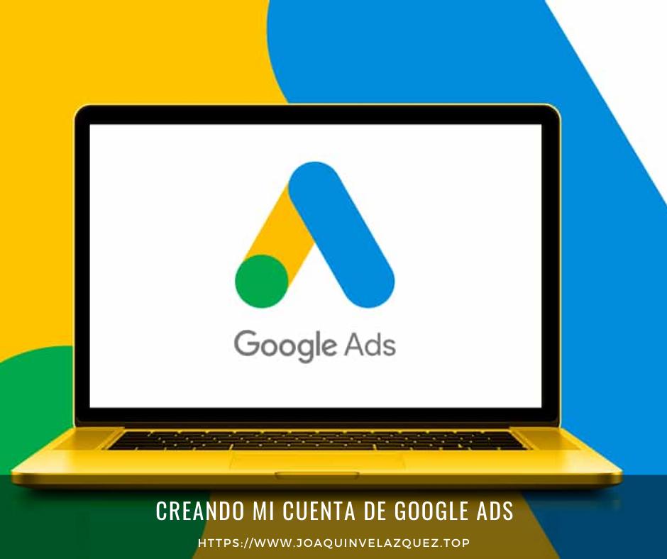 Creando cuenta de Google ADS