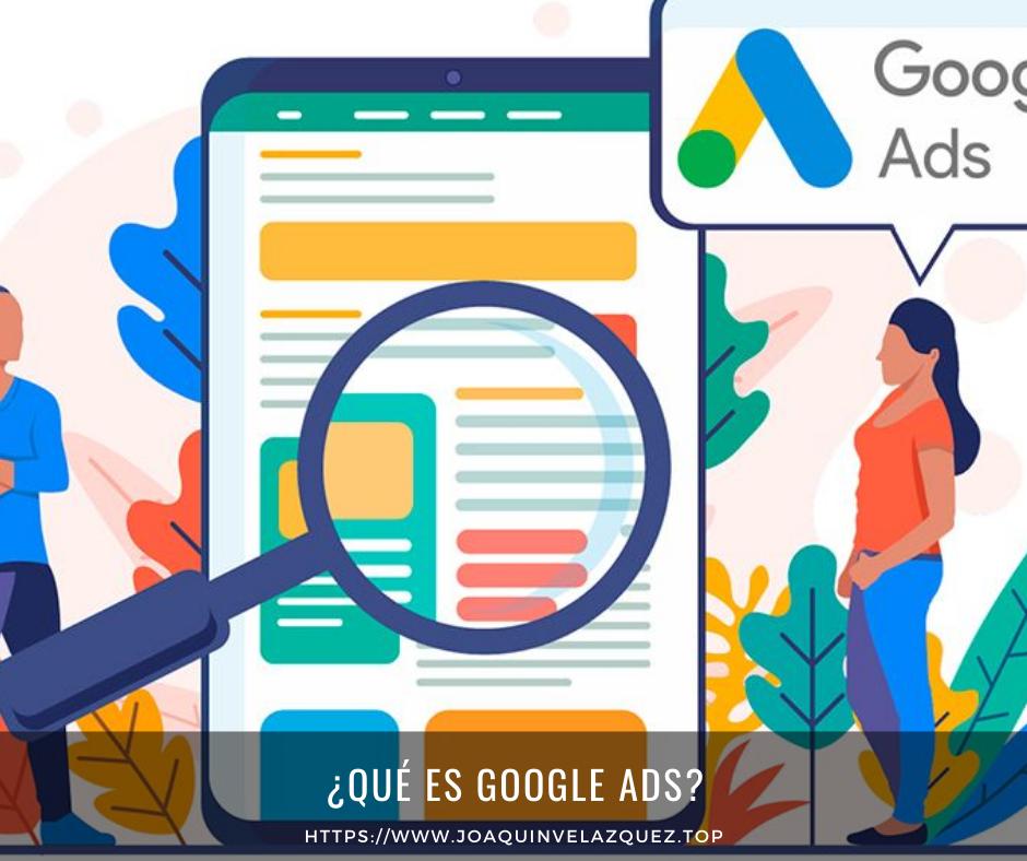 ¿Qué es Google ADS? En este artículo te explicare que es Google ADS, como funciona, donde puedes ver tus anuncios y alguna de sus principales características.