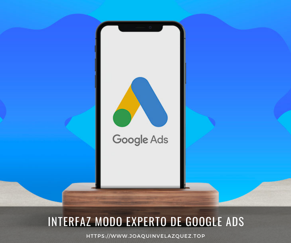 Interfaz modo experto de Google ADS